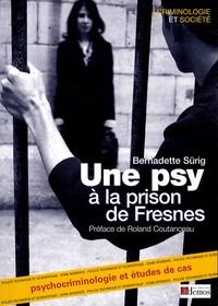 Bernadette Sürig - Une psy à la prison de Fresnes - Psychocriminologie Etudes de cas.