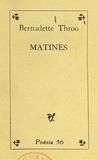 Bernadette Throo - Matines.