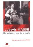 Bernadette Truno - Ludovic Massé - Un aristocrate du peuple.