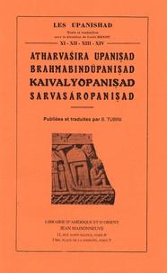 Bernadette Tubini - Atharvasira Upanisad, Brahmabindupanisad, Kaivalyopanisad, Sarvasaropanisad - Tomes 11 à 14.