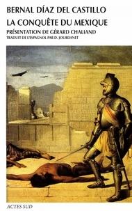 Bernal Díaz del Castillo - La conquête du Mexique.