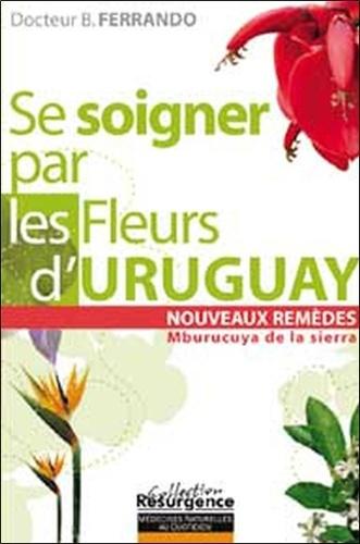 Bernando Ferrando - Se soigner par les fleurs d'Uruguay - Mburucuya de la Sierra.