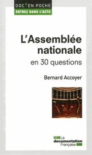 L'Assemblée nationale en 30 questions - Bernard Accoyer |