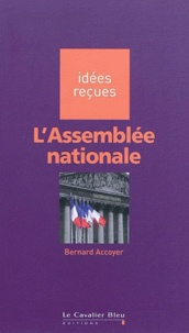 L'Assemblée nationale - Bernard Accoyer |