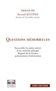 Bernard Accoyer - Questions mémorielles - Rassembler la nation autour d'une mémoire partagée - Rapport de la mission parlementaire d'information.