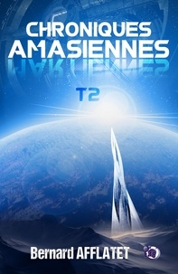 Bernard Afflatet - Chroniques amasiennes Tome 2 : .