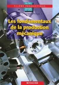 Les fondamentaux de la production mécanique Tle BEP MPMI Bac Pro filière productique - Bernard Aglave |