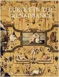 Bernard Aikema et Peter Burke - Europe in the Renaissance.