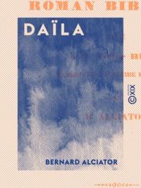 Bernard Alciator - Daïla - Roman biblique.