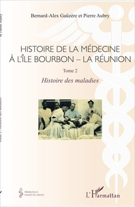 Histoire de la médecine à lîle Bourbon - La Réunion - Tome 2, Histoire des maladies.pdf