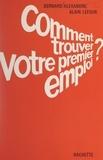 Bernard Alexandre et Alain Lefour - Comment trouver votre premier emploi.