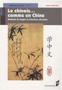 Bernard Allanic - Le chinois... comme en Chine - Méthode de langue et d'écriture chinoises Niveau débutant. 1 DVD