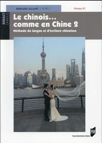 Bernard Allanic - Le chinois... comme en Chine - Méthode de langue et d'écriture chinoises Tome 2, Niveau B1. 1 DVD