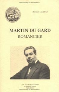 Bernard Alluin - Martin du Gard romancier.