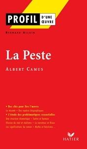 Bernard Alluin et Albert Camus - Profil - Camus (Albert) : La Peste - Analyse littéraire de l'oeuvre.