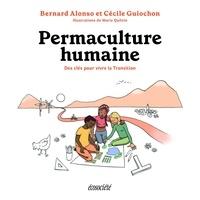 Bernard Alonso et Cécile Guiochon - Permaculture humaine - Des outils pour vivre la Transition.