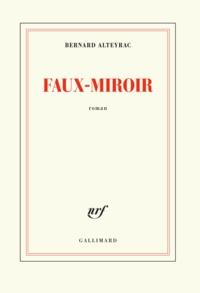 Bernard Alteyrac - Faux-Miroir.
