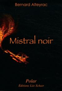 Bernard Alteyrac - Mistral noir.