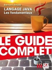 Bernard Amade - Langage Java - Les fondamentaux.