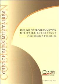 Bernard Amrhein et Dominique Artur - Une loi de programmation militaire européenne - Nécessaire ? Possible ?.