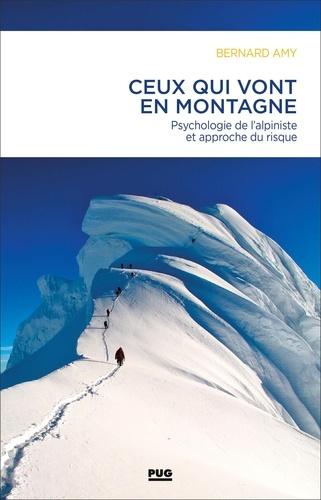 Ceux qui vont en montagne. Psychologie de l'alpiniste et gestion du risque