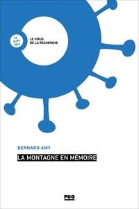 Bernard Amy - La montagne en mémoire.