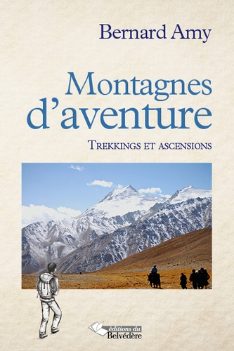 Bernard Amy - Montagnes d'aventures.