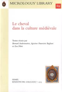 Bernard Andenmatten et Agostino Paravicini Bagliani - Le cheval dans la culture médiévale.