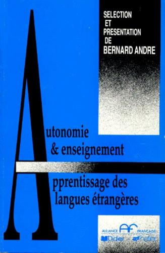 Bernard André et  Collectif - Autonomie et enseignement-apprentissage des langues étrangères.
