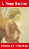 Bernard André - L'ange gardien - Prières de protection.