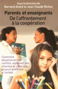 Bernard André et Jean-Claude Richoz - Parents et enseignants - De l'affrontement à la coopération.