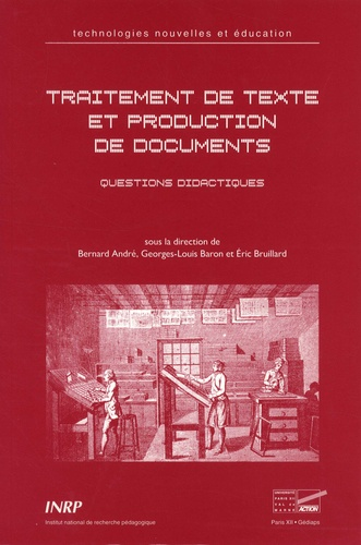 Bernard André et Georges-Louis Baron - Traitement de textes et production de documents - Questions didactiques.