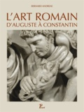 Bernard Andreae - L'art romain d'Auguste à Constantin.