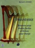 Bernard Andrès - Friandises - Soixante-seize études faciles et brèves pour harpe.