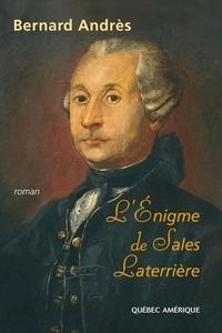 Bernard Andrès - L'Énigme de Sales Laterrière.
