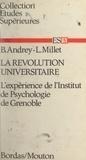 Bernard Andrey et Louis Millet - La révolution universitaire - L'expérience de l'Institut de psychologie de Grenoble.