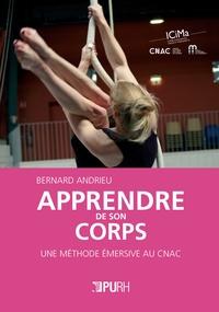 Bernard Andrieu - Apprendre de son corps - Une méthode émersive au CNAC.