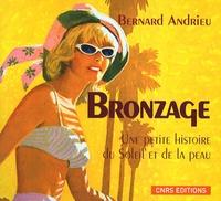 Bernard Andrieu - Bronzage - Une petite histoire du Soleil et de la peau.