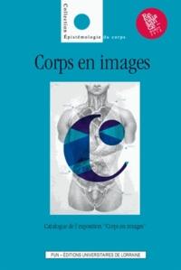 Bernard Andrieu et Pierre-Antoine Gérard - Corps en images.