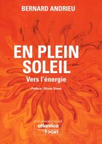 Bernard Andrieu - En plein soleil - Vers l'énergie.