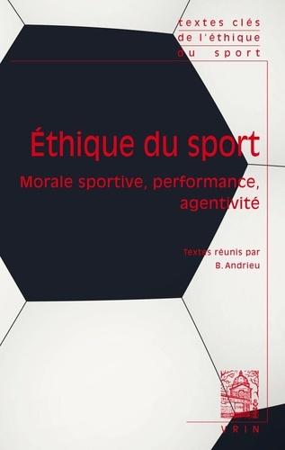 Ethique du sport. Morale sportive, performance, agentivité