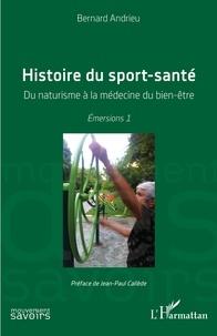 Bernard Andrieu - Histoire du sport-santé - Du naturisme à la médecine du bien-être.