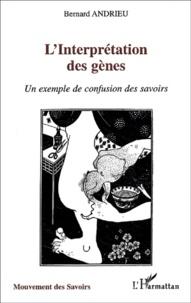 Linterprétation des gènes. - Un exemple de confusion des savoirs.pdf