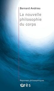 Bernard Andrieu - La nouvelle philosophie du corps.