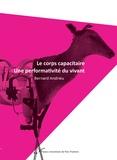 Bernard Andrieu - Le corps capacitaire - Une performativité du vivant.