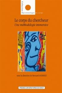 Bernard Andrieu - Le corps du chercheur - Une méthodologie immersive.