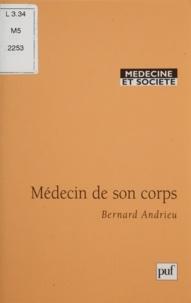 Bernard Andrieu - Médecin de son corps.