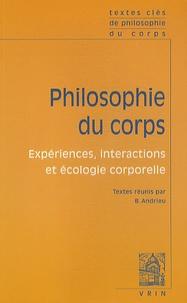 Bernard Andrieu - Philosophie du corps - Expériences, interactions et écologie corporelle.
