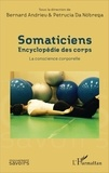 Bernard Andrieu et Petrucia da Nobrega - Somaticiens : Encyclopédie des corps - La conscience corporelle.