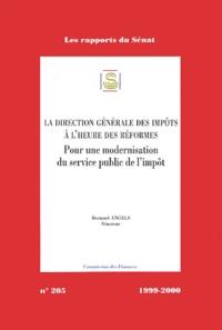 Bernard Angels - La direction générale des impôts à l'heure des réformes - Pour une modernisation du service public de l'impôt.
